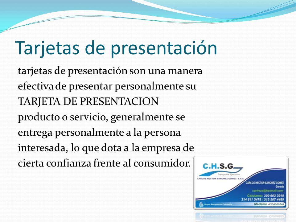 Tarjetas de presentación tarjetas de presentación son una manera efectiva de presentar personalmente su TARJETA DE PRESENTACION producto o servicio, g
