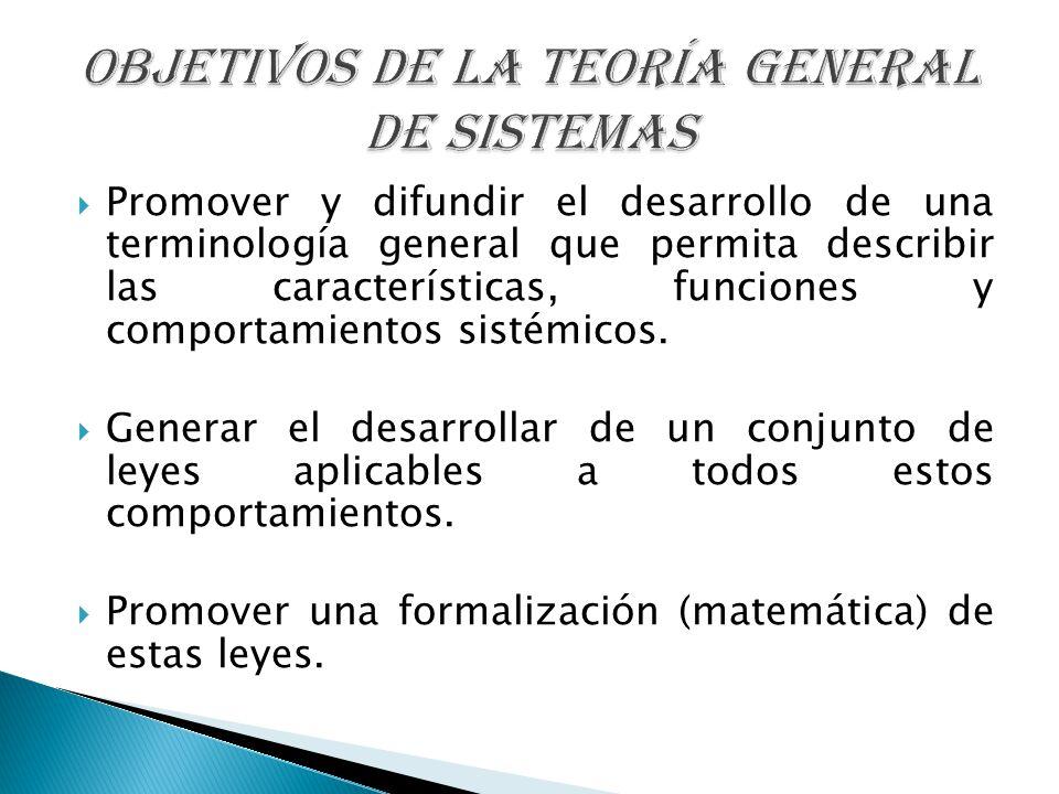 Promover y difundir el desarrollo de una terminología general que permita describir las características, funciones y comportamientos sistémicos. Gener
