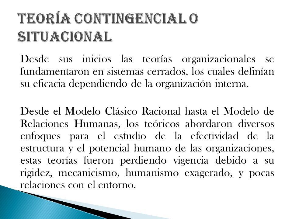Desde sus inicios las teorías organizacionales se fundamentaron en sistemas cerrados, los cuales definían su eficacia dependiendo de la organización i