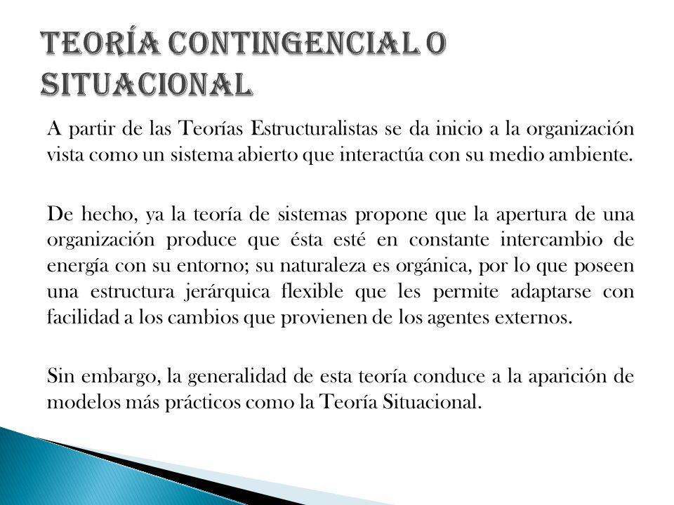 A partir de las Teorías Estructuralistas se da inicio a la organización vista como un sistema abierto que interactúa con su medio ambiente. De hecho,