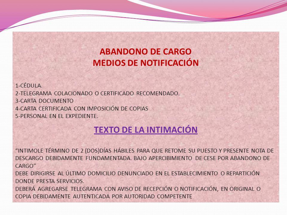 ABANDONO DE CARGO MEDIOS DE NOTIFICACIÓN 1-CÉDULA. 2-TELEGRAMA COLACIONADO O CERTIFICADO RECOMENDADO. 3-CARTA DOCUMENTO 4-CARTA CERTIFICADA CON IMPOSI