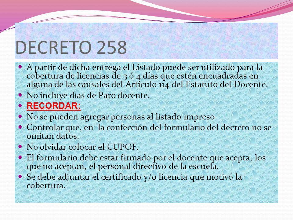 DECRETO 258 A partir de dicha entrega el Listado puede ser utilizado para la cobertura de licencias de 3 ó 4 días que estén encuadradas en alguna de l