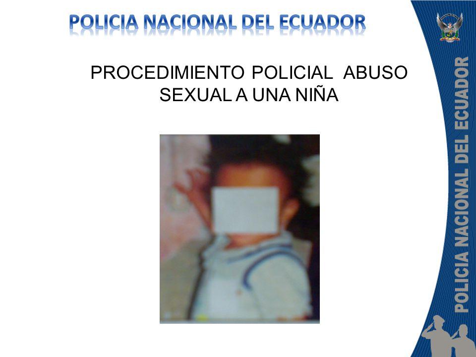PROCEDIMIENTO POLICIAL ABUSO SEXUAL A UNA NIÑA