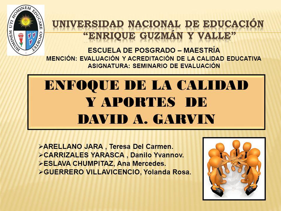 ENFOQUE DE LA CALIDAD Y APORTES DE DAVID A.GARVIN ARELLANO JARA, Teresa Del Carmen.