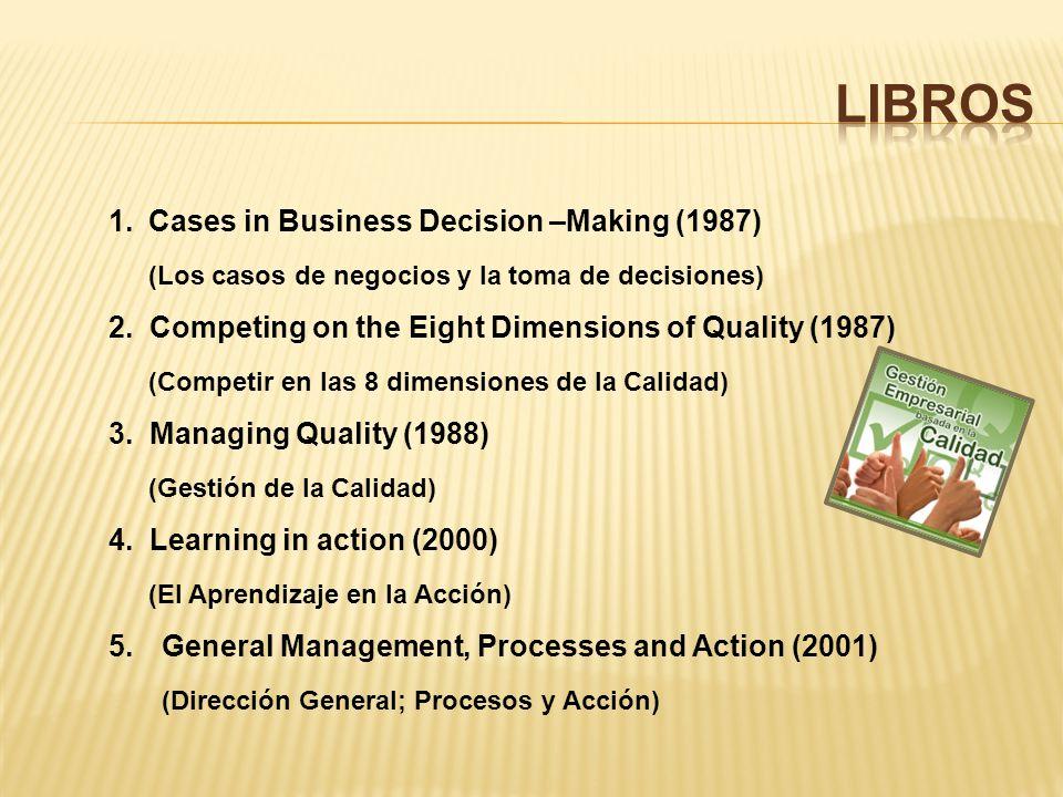 1.Cases in Business Decision –Making (1987) (Los casos de negocios y la toma de decisiones) 2.