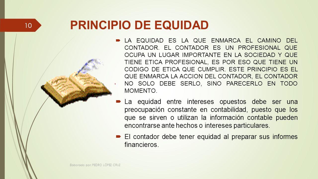PRINCIPIO DE EQUIDAD LA EQUIDAD ES LA QUE ENMARCA EL CAMINO DEL CONTADOR.