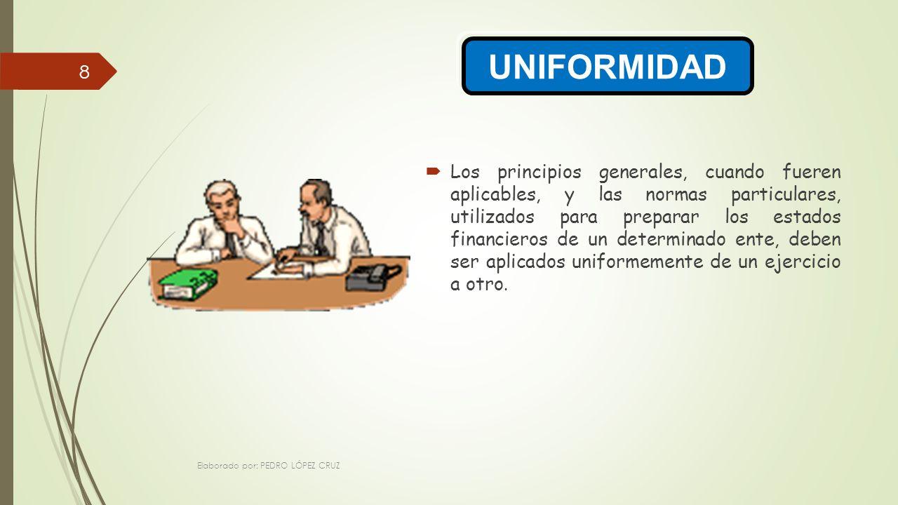 Los principios generales, cuando fueren aplicables, y las normas particulares, utilizados para preparar los estados financieros de un determinado ente, deben ser aplicados uniformemente de un ejercicio a otro.