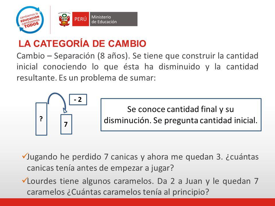 LA CATEGORÍA DE CAMBIO Cambio – Separación (8 años).