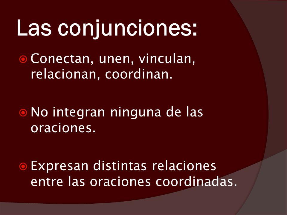 Se establece cuando la serie de oraciones se enlaza a través de conjunciones.