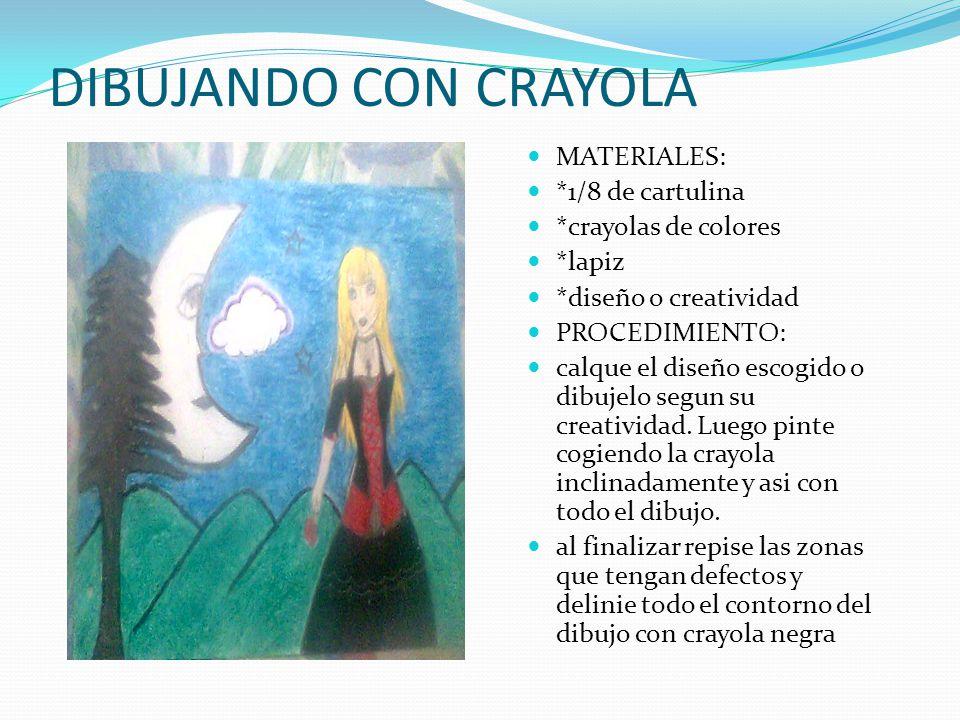 DIBUJANDO CON CRAYOLA MATERIALES: *1/8 de cartulina *crayolas de colores *lapiz *diseño o creatividad PROCEDIMIENTO: calque el diseño escogido o dibujelo segun su creatividad.