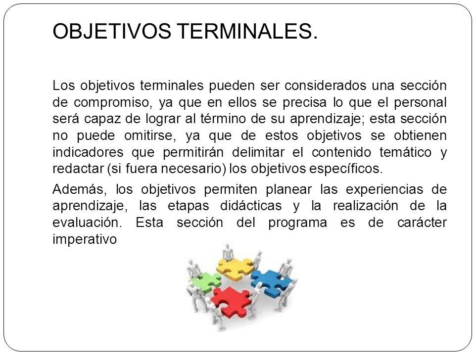 OBJETIVOS TERMINALES. Los objetivos terminales pueden ser considerados una sección de compromiso, ya que en ellos se precisa lo que el personal será c