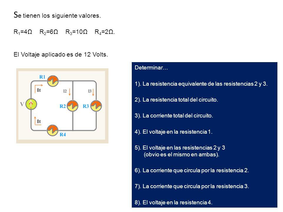 Determinar… 1). La resistencia equivalente de las resistencias 2 y 3. 2). La resistencia total del circuito. 3). La corriente total del circuito. 4).