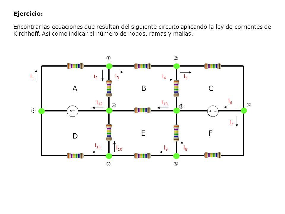 Ejercicio: Encontrar las ecuaciones que resultan del siguiente circuito aplicando la ley de corrientes de Kirchhoff. Así como indicar el número de nod