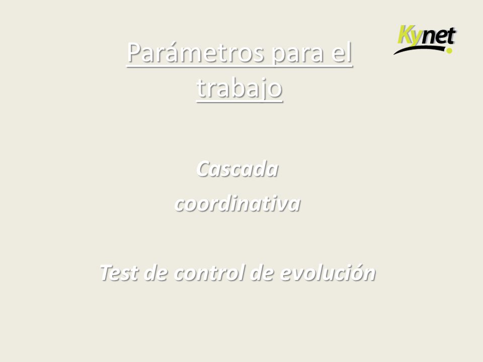 Parámetros para el trabajo Cascadacoordinativa Test de control de evolución