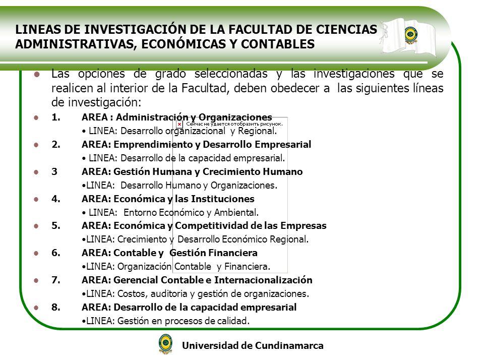 Universidad de Cundinamarca LINEAS DE INVESTIGACIÓN DE LA FACULTAD DE CIENCIAS ADMINISTRATIVAS, ECONÓMICAS Y CONTABLES Las opciones de grado seleccion