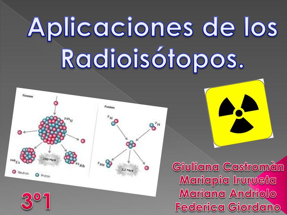Los Radioisótopos son isótopos radiactivos de un elemento.