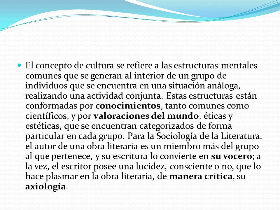 El concepto de cultura se refiere a las estructuras mentales comunes que se generan al interior de un grupo de individuos que se encuentra en una situ