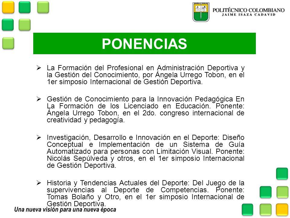 PONENCIAS La Formación del Profesional en Administración Deportiva y la Gestión del Conocimiento, por Ángela Urrego Tobon, en el 1er simposio Internac