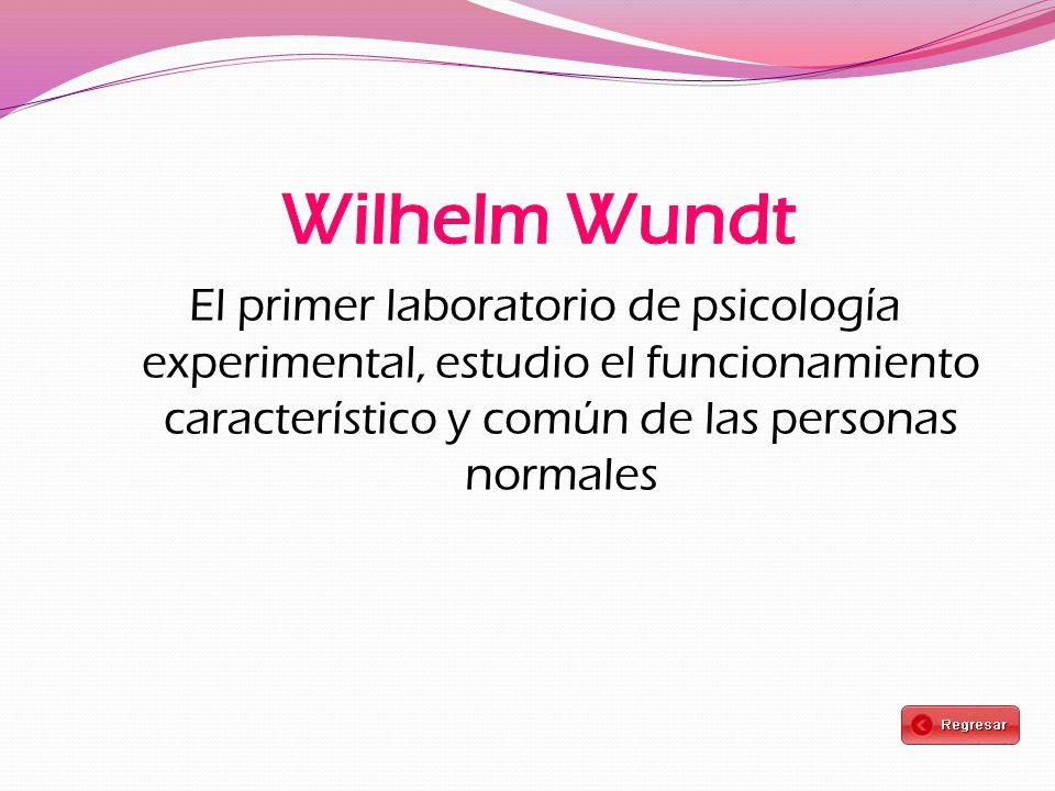 El primer laboratorio de psicología experimental, estudio el funcionamiento característico y común de las personas normales