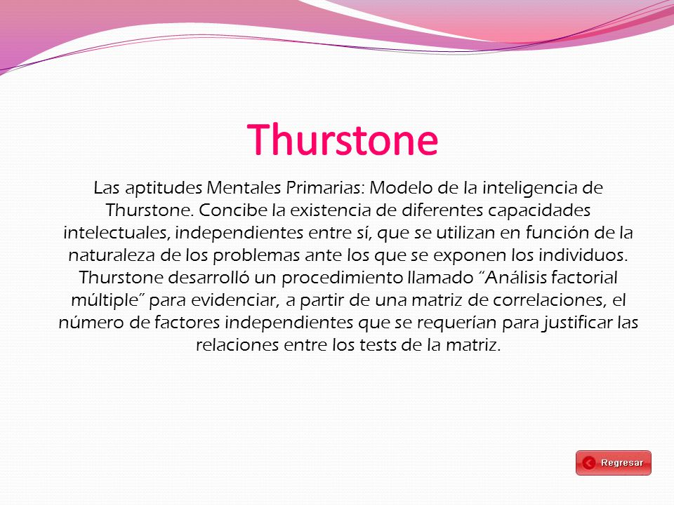Las aptitudes Mentales Primarias: Modelo de la inteligencia de Thurstone.