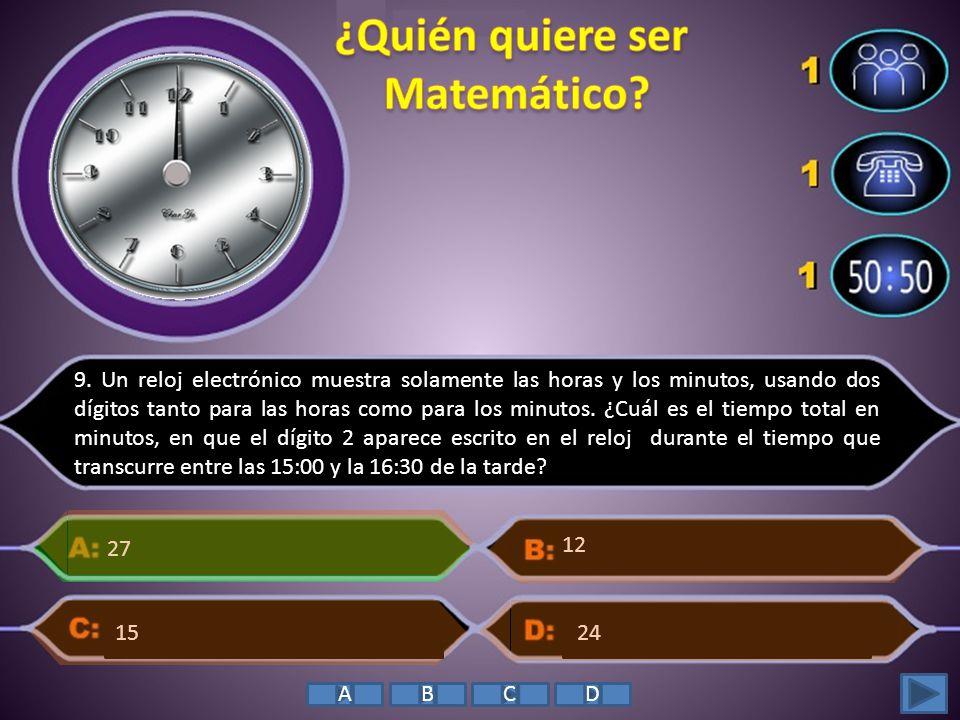 9. Un reloj electrónico muestra solamente las horas y los minutos, usando dos dígitos tanto para las horas como para los minutos. ¿Cuál es el tiempo t