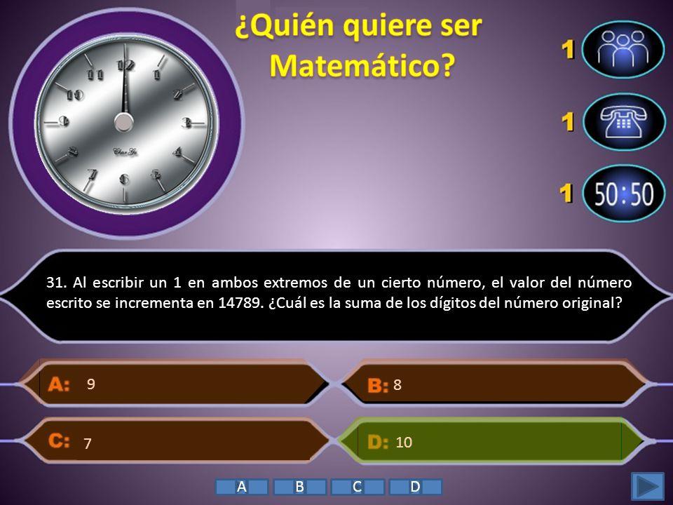 31. Al escribir un 1 en ambos extremos de un cierto número, el valor del número escrito se incrementa en 14789. ¿Cuál es la suma de los dígitos del nú