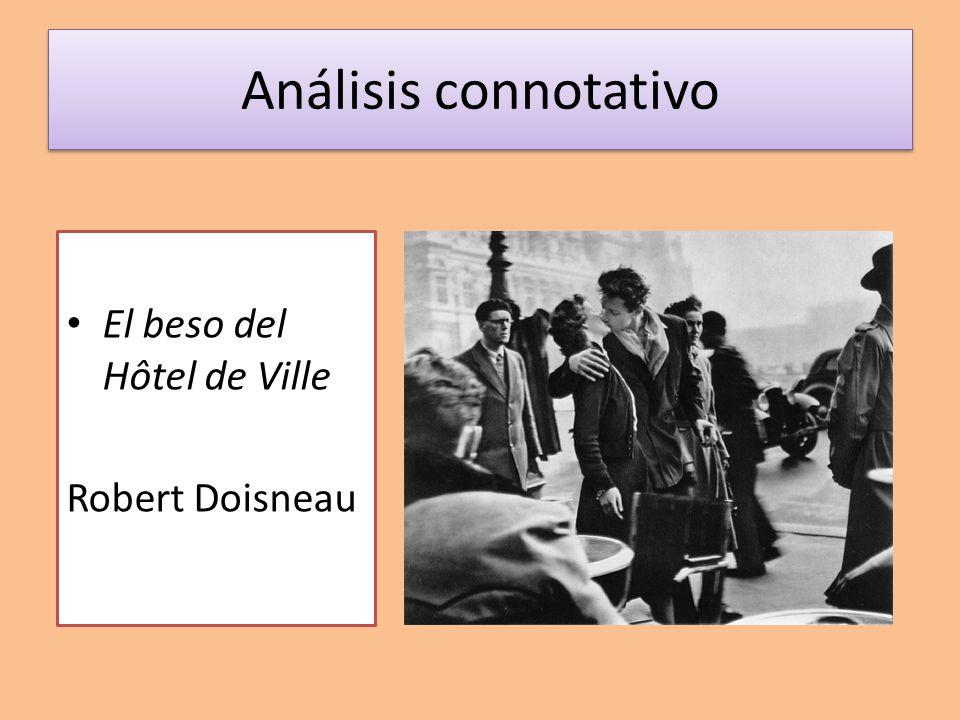 Análisis connotativo El beso del Hôtel de Ville Robert Doisneau