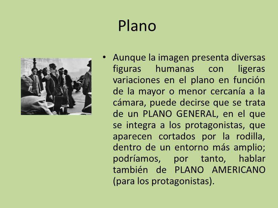 Plano Aunque la imagen presenta diversas figuras humanas con ligeras variaciones en el plano en función de la mayor o menor cercanía a la cámara, pued