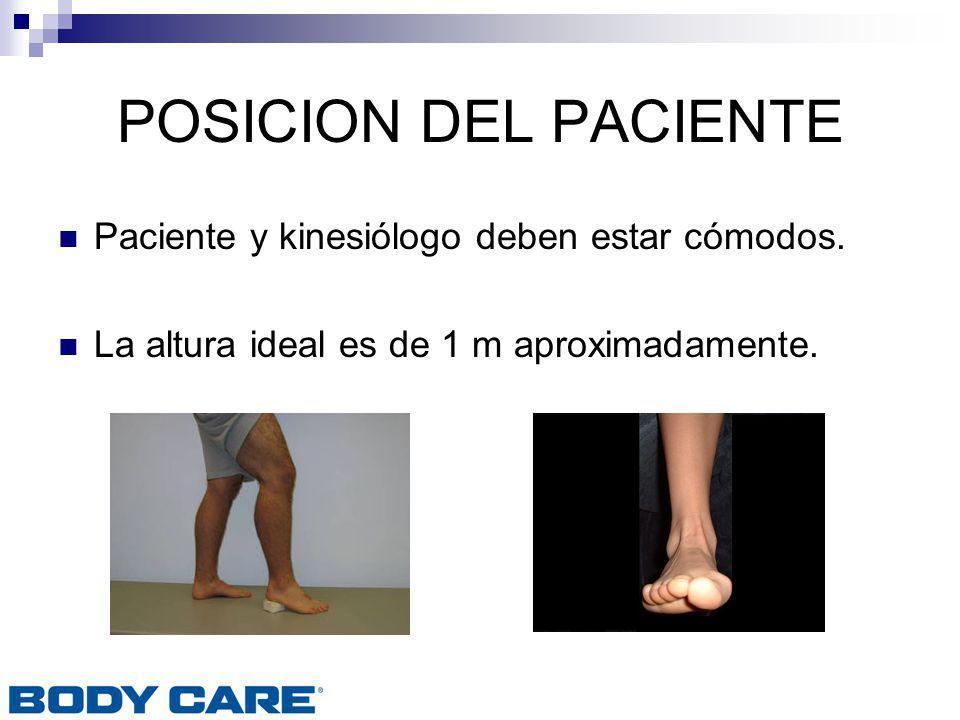 POSICION DEL PACIENTE Paciente y kinesiólogo deben estar cómodos. La altura ideal es de 1 m aproximadamente.