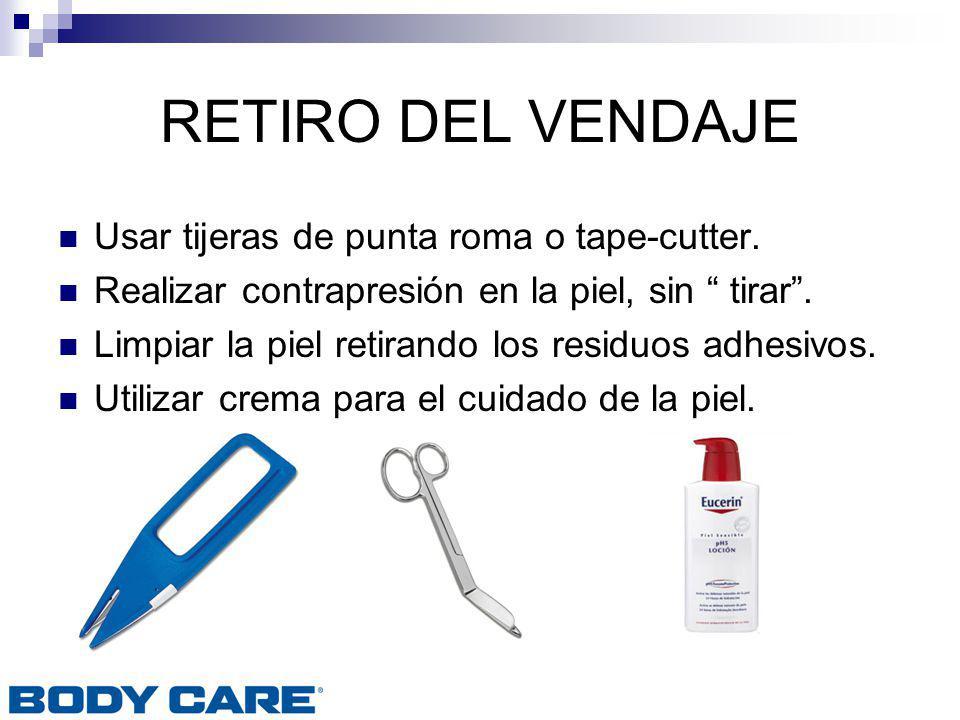 RETIRO DEL VENDAJE Usar tijeras de punta roma o tape-cutter. Realizar contrapresión en la piel, sin tirar. Limpiar la piel retirando los residuos adhe