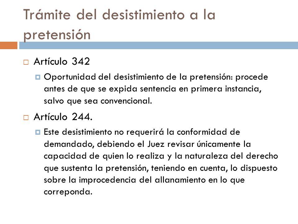 Trámite del desistimiento a la pretensión Artículo 342 Oportunidad del desistimiento de la pretensión: procede antes de que se expida sentencia en pri