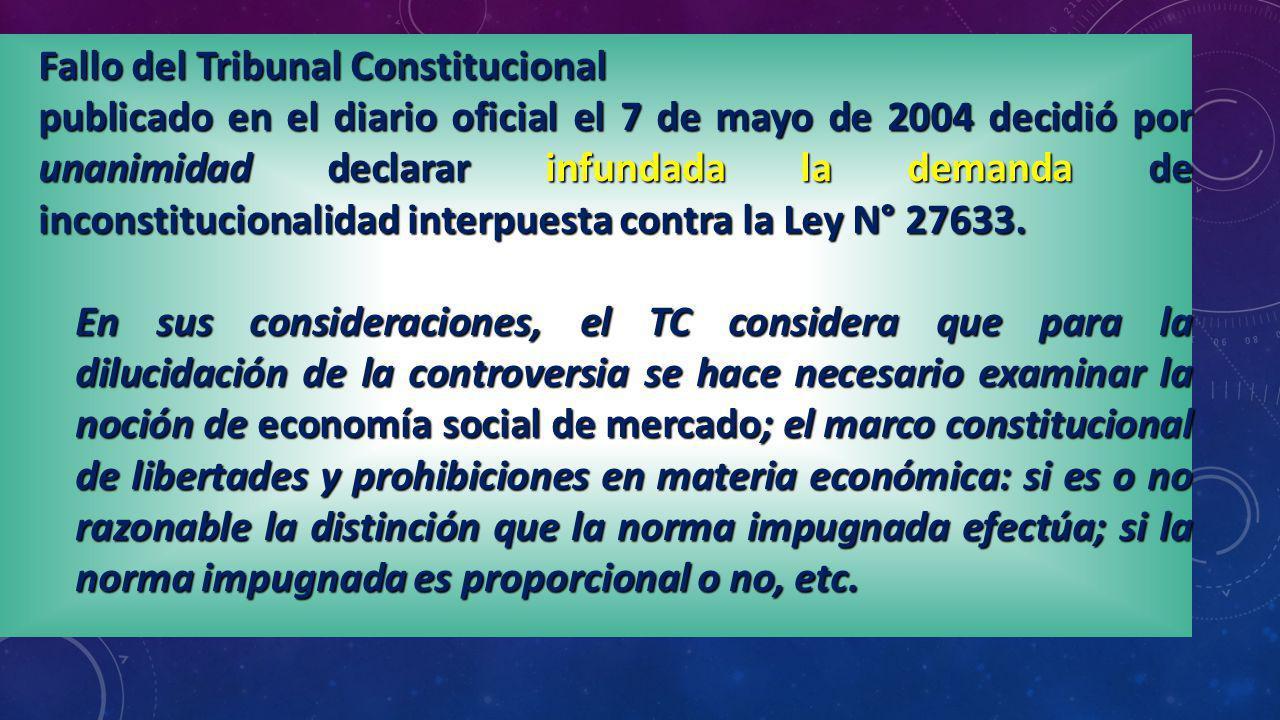Fallo del Tribunal Constitucional publicado en el diario oficial el 7 de mayo de 2004 decidió por unanimidad declarar infundada la demanda de inconsti