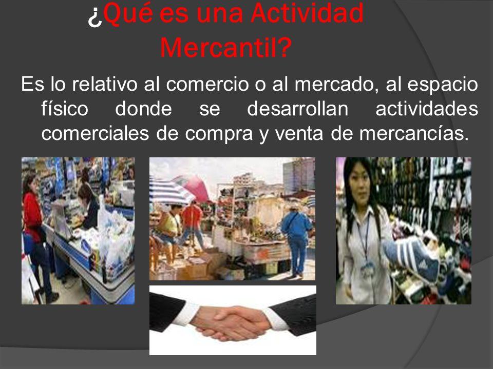 ¿Qué es una Actividad Mercantil.