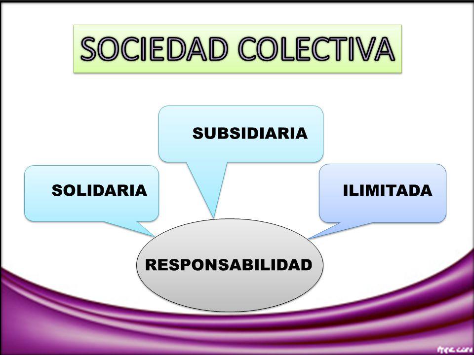 RESPONSABILIDAD SOLIDARIA SUBSIDIARIA ILIMITADA