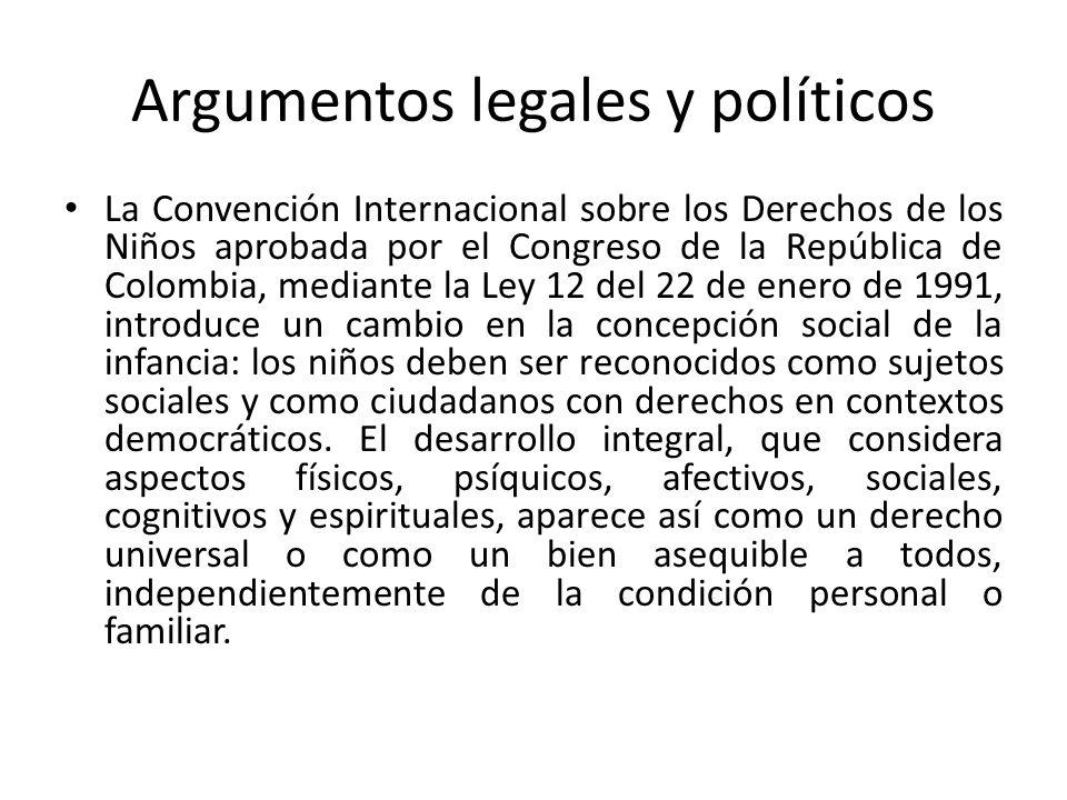 Argumentos legales y políticos La Convención Internacional sobre los Derechos de los Niños aprobada por el Congreso de la República de Colombia, media
