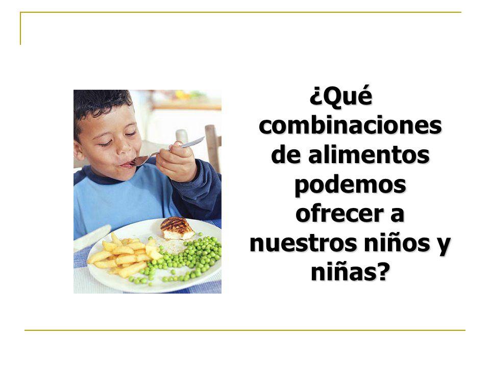 ¿Qué combinaciones de alimentos podemos ofrecer a nuestros niños y niñas?