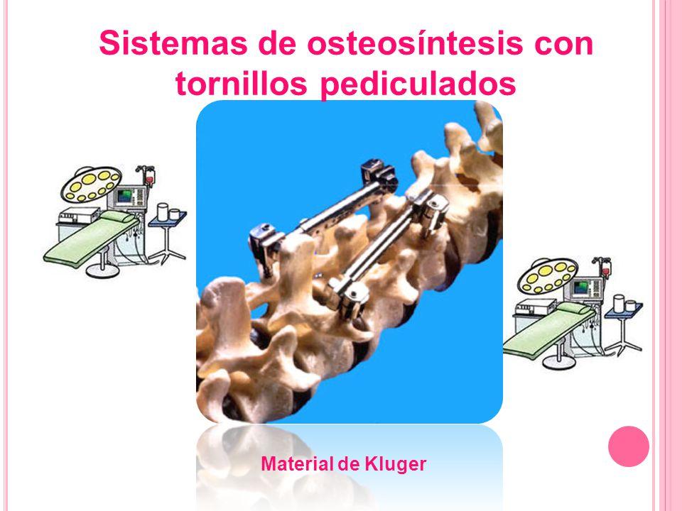 Material de Kluger Sistemas de osteosíntesis con tornillos pediculados