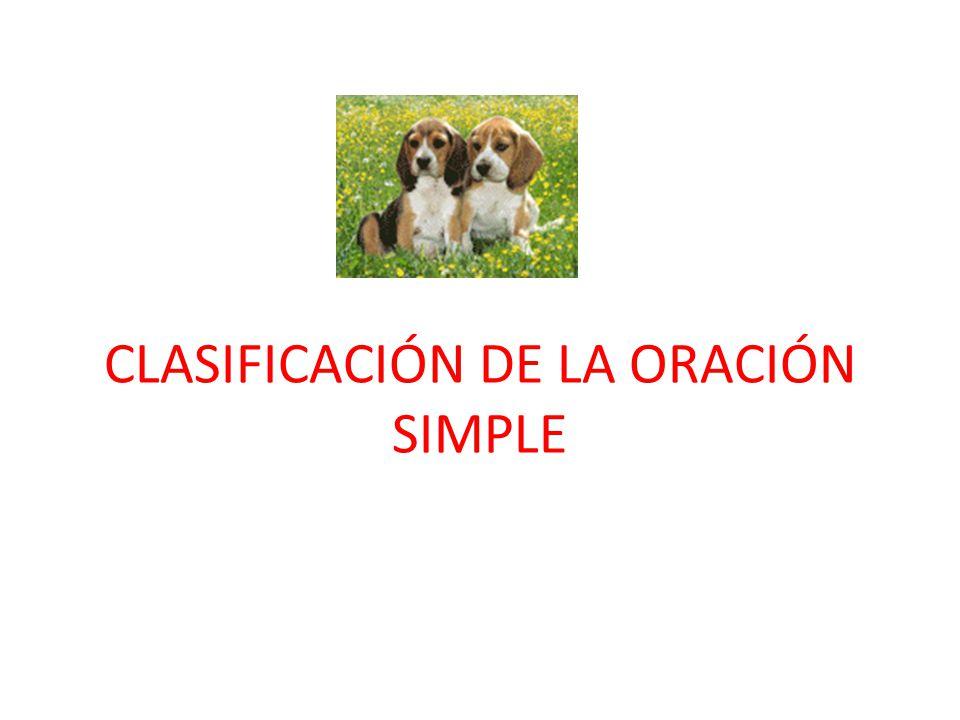 CLASIFICACIÓN DE LA ORACIÓN SIMPLE