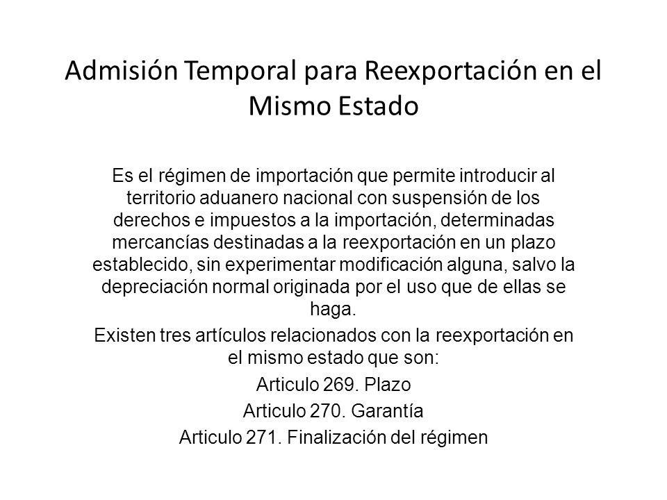 Admisión Temporal para Reexportación en el Mismo Estado Es el régimen de importación que permite introducir al territorio aduanero nacional con suspen
