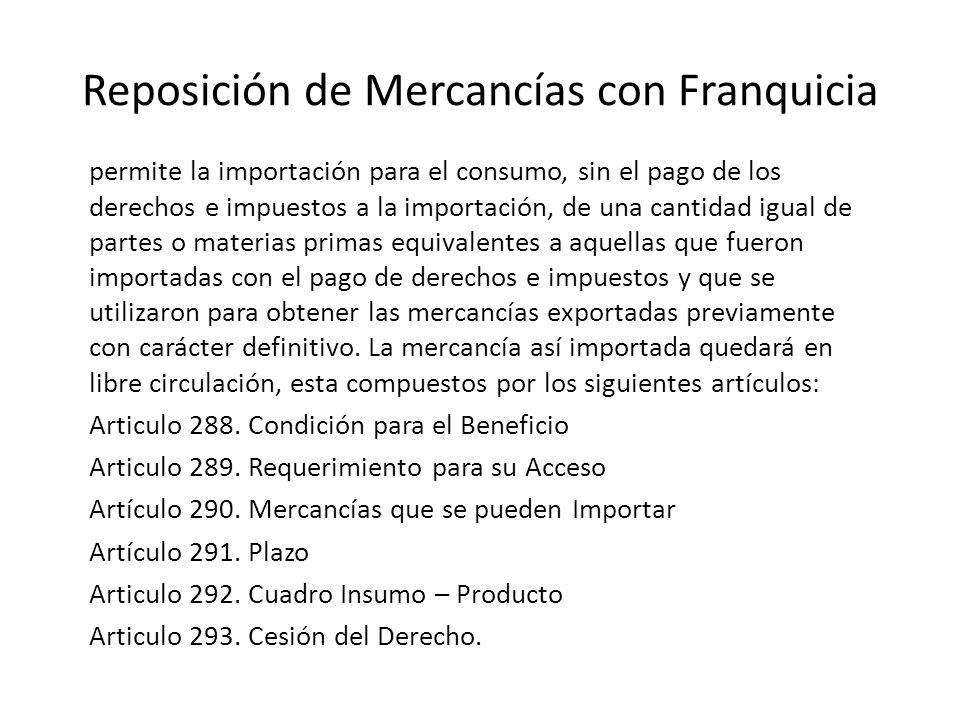 Reposición de Mercancías con Franquicia permite la importación para el consumo, sin el pago de los derechos e impuestos a la importación, de una canti