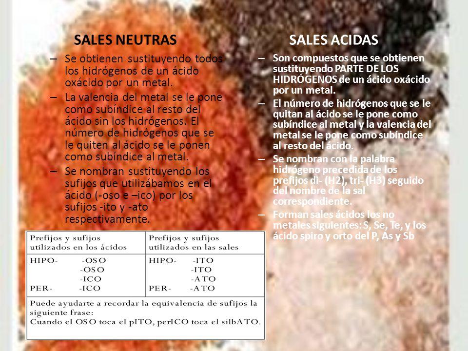 SALES NEUTRAS – Se obtienen sustituyendo todos los hidrógenos de un ácido oxácido por un metal. – La valencia del metal se le pone como subíndice al r