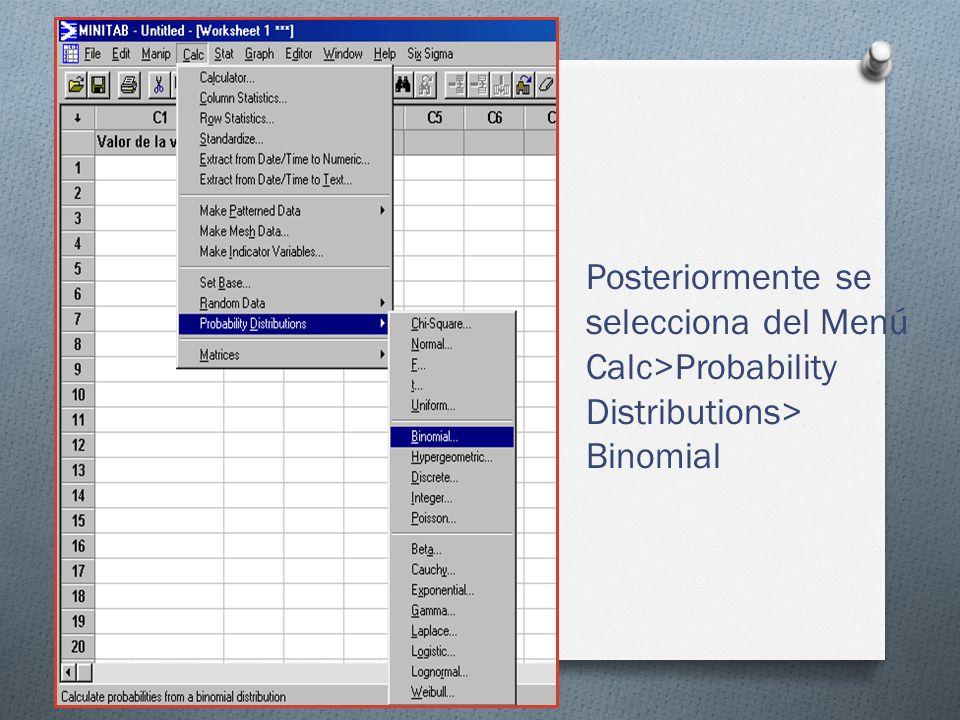 Posteriormente se selecciona del Menú Calc>Probability Distributions> Binomial