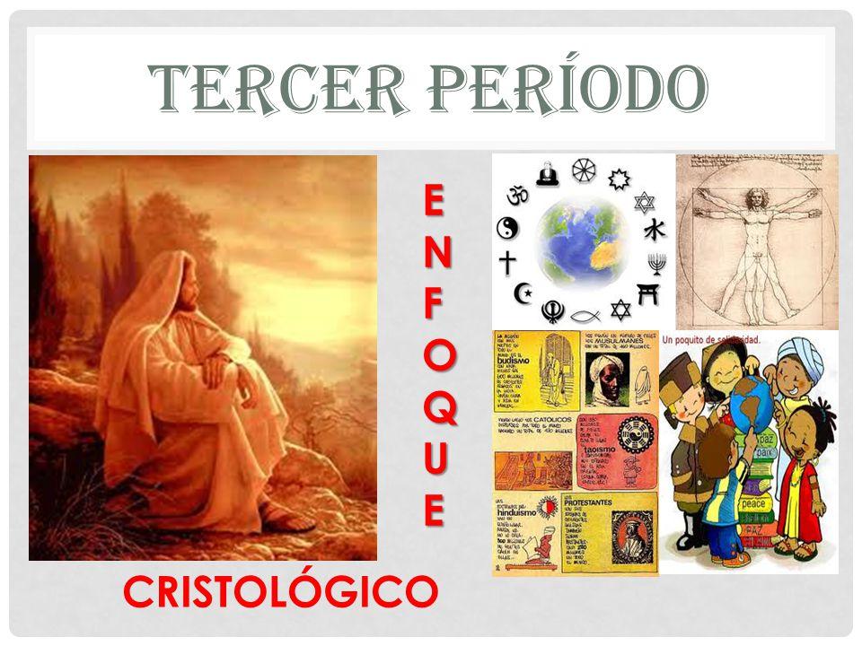 TERCER PERÍODO CRISTOLÓGICO ENFOQUEENFOQUEENFOQUEENFOQUE
