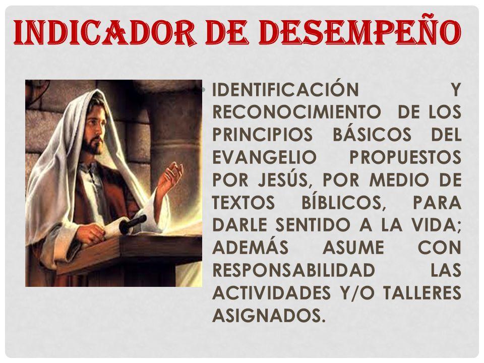 IDENTIFICACIÓN Y RECONOCIMIENTO DE LOS PRINCIPIOS BÁSICOS DEL EVANGELIO PROPUESTOS POR JESÚS, POR MEDIO DE TEXTOS BÍBLICOS, PARA DARLE SENTIDO A LA VI
