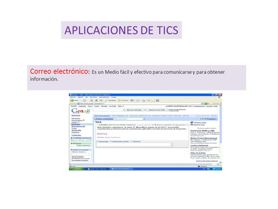 Correo electrónico : Es un Medio fácil y efectivo para comunicarse y para obtener información.