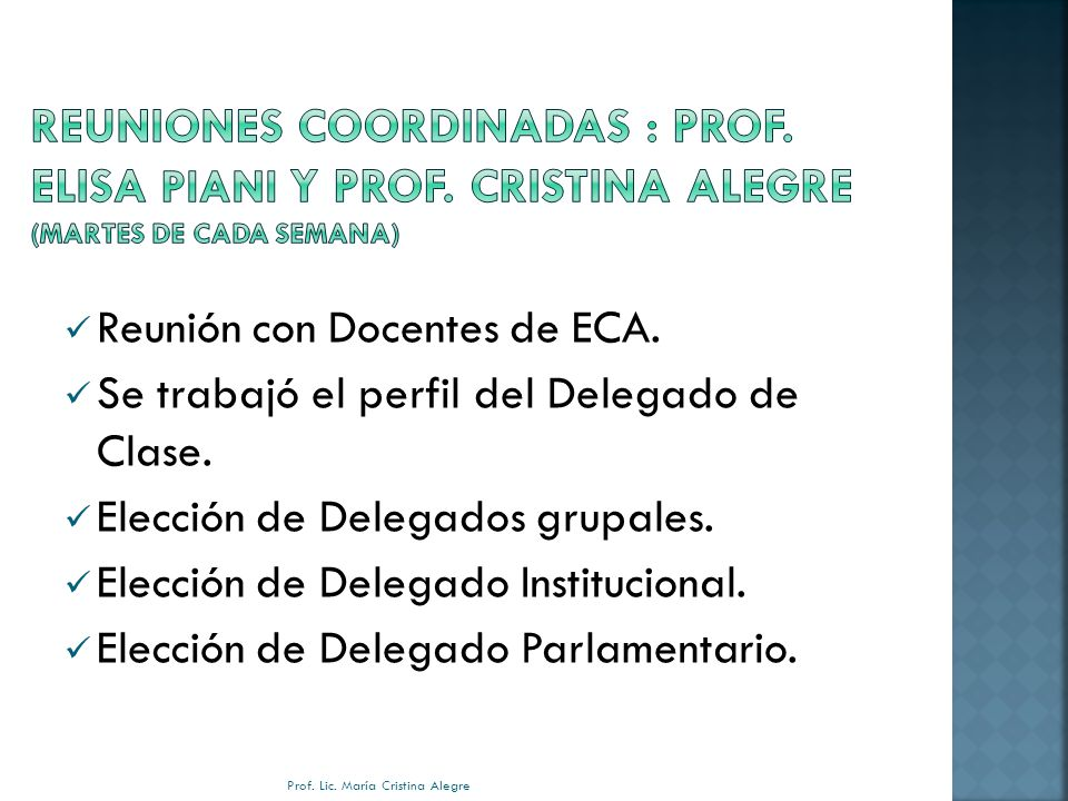Reunión con Docentes de ECA.Se trabajó el perfil del Delegado de Clase.