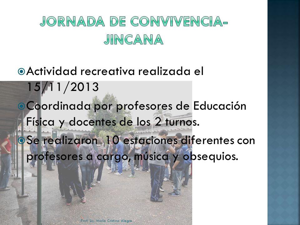 Actividad recreativa realizada el 15/11/2013 Coordinada por profesores de Educación Física y docentes de los 2 turnos.