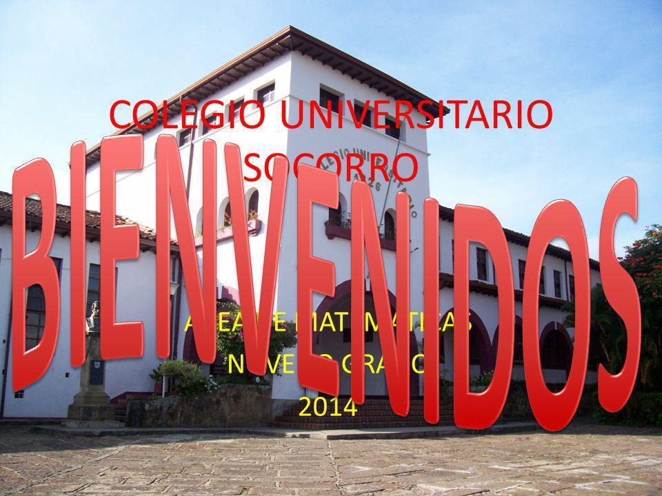 COLEGIO UNIVERSITARIO SOCORRO ÁREA DE MATEMÁTICAS NOVENO GRADO 2014
