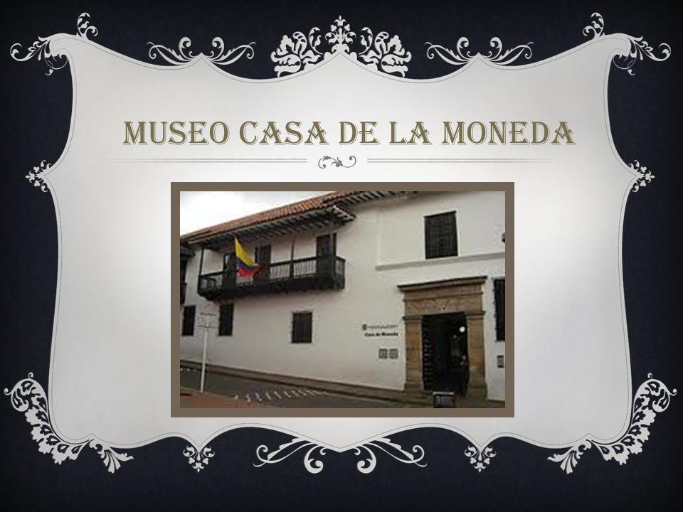 MUSEO CASA DE LA MONEDA