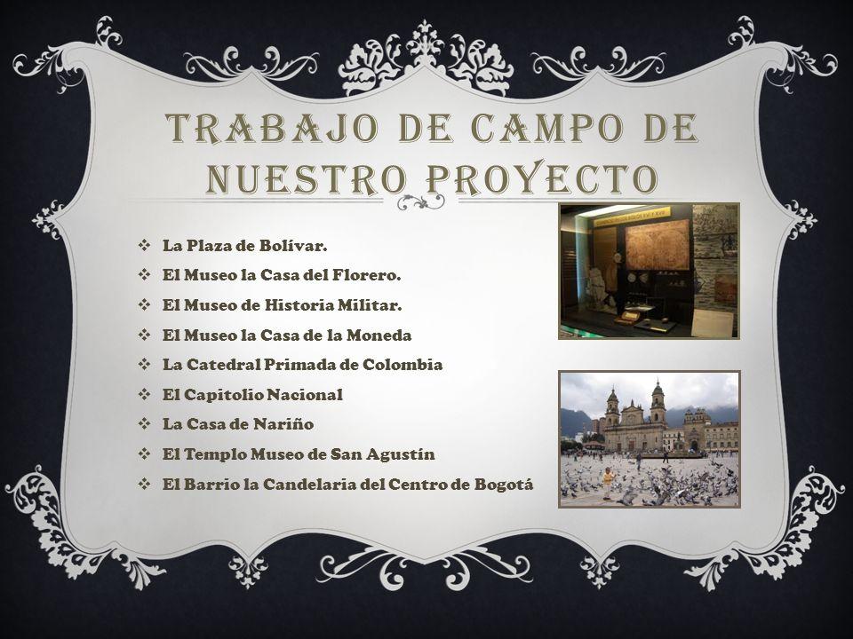 TRABAJO DE CAMPO DE NUESTRO PROYECTO La Plaza de Bolívar.